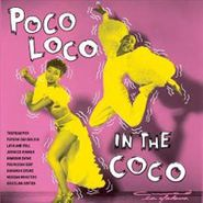 Various Artists, Poco Loco In The Coco