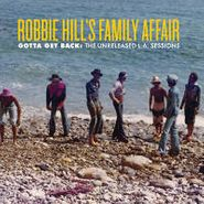Robbie Hill's Family Affair, Gotta Get Back: The Unreleased L.A. Sessions (CD)