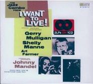Johnny Mandel, I Want To Live [Bonus Tracks] [OST] (CD)