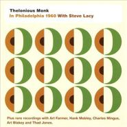 Thelonious Monk, In Philadelphia 1960 With Steve Lacy (CD)