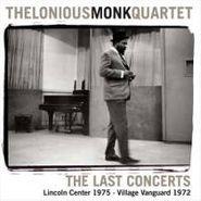 Thelonious Monk Quartet, The Last Concerts: Lincoln Center 1975 / Village Vanguard 1972 (CD)