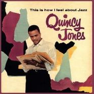 Quincy Jones, This Is How I Feel About Jazz (CD)
