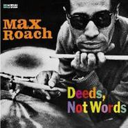 Max Roach, Deeds, Not Words [2010 Re-issue] (CD)