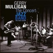 Gerry Mulligan, Concert Jazz Band The First Al (CD)