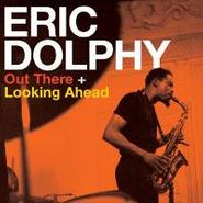 Eric Dolphy, Out There / Looking Ahead (CD)