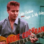 Eddie Cochran, Singin' To My Baby (CD)