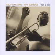 Roy Eldridge, Roy & Diz (CD)