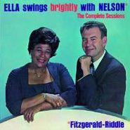 Ella Fitzgerald, Ella Swings Brightly With Nelson: The Complete Sessions (CD)