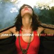 Joan As Police Woman, The Deep Field [Bonus Track] (CD)