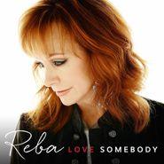 Reba McEntire, Love Somebody (CD)