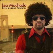 Leo Machado, Solo Quedan Palabras [Home Grown] (CD)