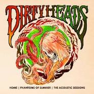 Dirty Heads, Home - Phantoms Of Summer: The Acoustic Sessions (CD)