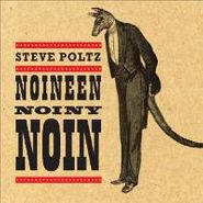 Steve Poltz, Noineen Noiny Noin (CD)