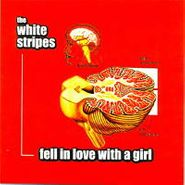 """The White Stripes, Fell In Love With A Girl / I Just Don't Know What To Do With Myself [Limited Edition] (7"""")"""