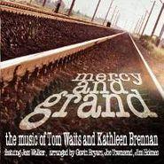Gavin Bryars, Mercy and Grand: The Music of Tom Waits & Kathleen Brennan (CD)