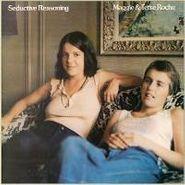 Maggie & Terre Roche, Seductive Reasoning (CD)