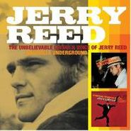 Jerry Reed, The Unbelievable Guitar & Voice of Jerry Reed / Nashville Underground (CD)