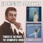 Johnny Mathis, Tender Is The Night / The Wonderful Of Make Believe (CD)