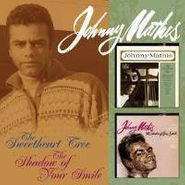 Johnny Mathis, The Sweetheart Tree / The Shadow Of Your Smile(CD)