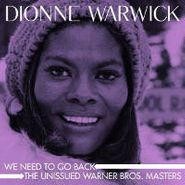 Dionne Warwick, We Need To Go Back: The Unissued Warner Bros. Masters (CD)
