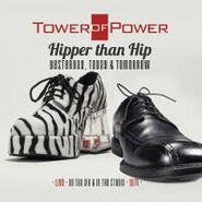 Tower Of Power, Hipper Than Hip: Yesterday, Today & Tomorrow: Live on the Air & in the Studio 1974 (CD)