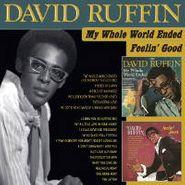 David Ruffin, My Whole World Ended / Feelin' Good (CD)