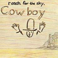 Cowboy, Reach For The Sky (CD)