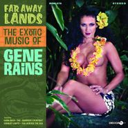 Gene Rains, Far Away Lands: The Exotic Music Of Gene Rains (CD)