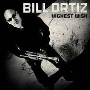 Bill Ortiz, Highest Wish (CD)