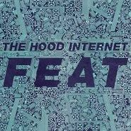 The Hood Internet, Feat