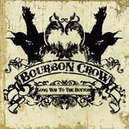 Bourbon Crow, Long Way To The Bottom (CD)