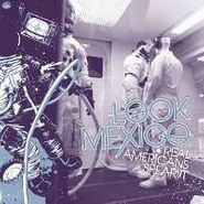 Look Mexico, Real Americans Spear It (LP)