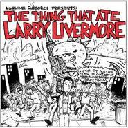 Various Artists, The Thing That Ate Larry Livermore (LP)