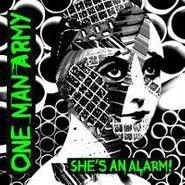 "One Man Army, She's An Alarm (7"")"