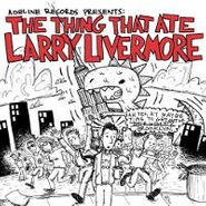 Various Artists, Adeline Records Presents: The Thing That Ate Larry Livermore (CD)
