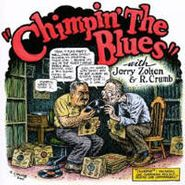 Various Artists, Chimpin' The Blues With Jerry Zolten & R. Crumb (CD)