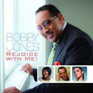 Bobby Jones, Rejoice With Me! (CD)