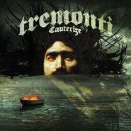 Tremonti, Cauterize (CD)