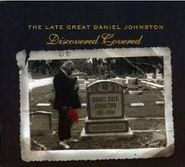 Daniel Johnston, The Late Great Daniel Johnston: Discovered Covered (CD)