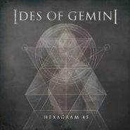 "Ides Of Gemini, Hexagram [RECORD STORE DAY] (7"")"
