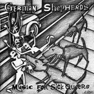 German Shepherds, Music For Sick Queers (LP)