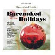 Barenaked Ladies, Barenaked For The Holidays (CD)
