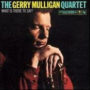 Gerry Mulligan, What Is There To Say [Limited Edition] (LP)