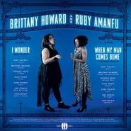 "Brittany  Howard, I Wonder / When My Man Comes Home (7"")"