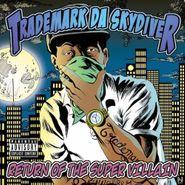 Trademark Da Skydiver, Return Of The Super Villain (CD)