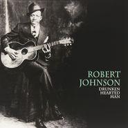 Robert Johnson, Drunken Hearted Man (LP)
