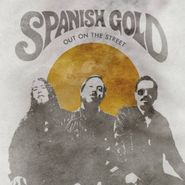 """Spanish Gold, Out On The Street [Record Store Day] (7"""")"""