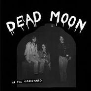 Dead Moon, In The Graveyard (CD)