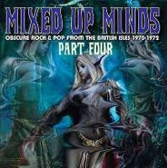 Various Artists, Mixed Up Minds, Part 4: Obscure Rock & Pop From the British Isles 1970-1972