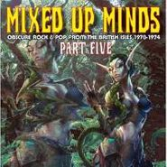 Various Artists, Mixed Up Minds Part 5: Obscure Rock & Pop From The British Isles 1970-74 (CD)